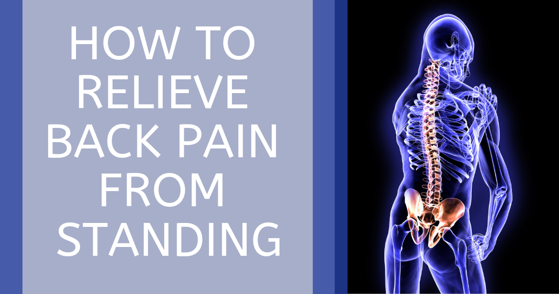 How To Relieve Back Pain From Standing