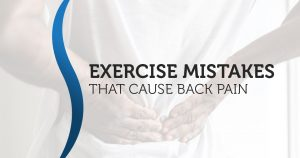 Exercise Mistakes That Cause Back Pain